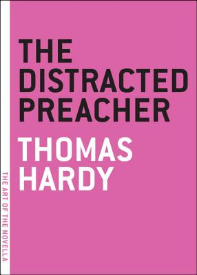 The Distracted Preacher By Hardy, Thomas